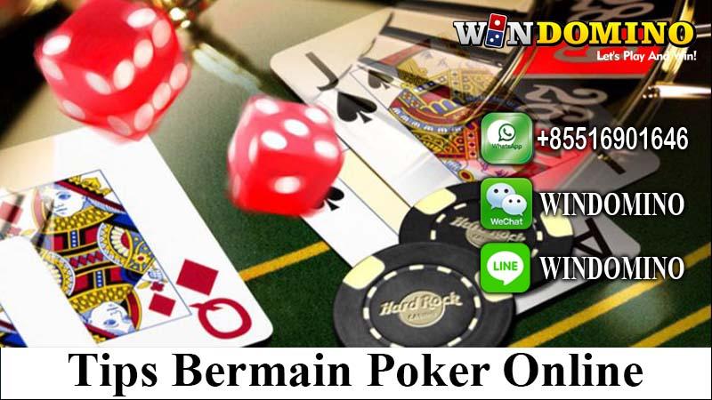 2 Tips Bermain Poker Online Agar Menang Jutaan Rupiah